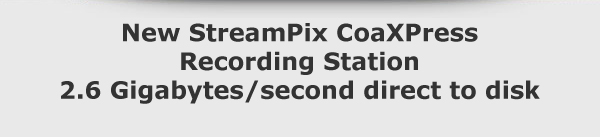 New StreamPix CoaXPress Recording Station 2.6 Gigabytes/second direct to disk